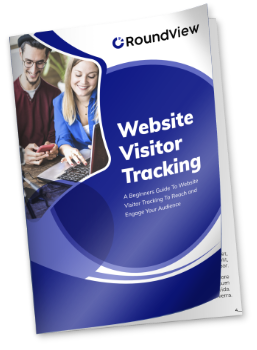 A Beginners Guide To Website Visitor Tracking To Reach and Engage Your Audience