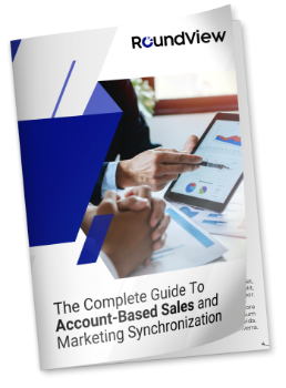 The Complete Guide To Account-Based Sales and Marketing Synchronization